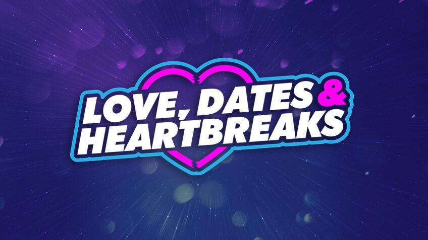 Love, Dates & Heartbreaks
