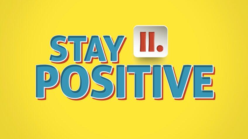 Stay Positive II.
